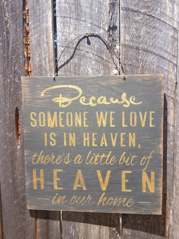 memorial sign, memorial gift, condolence gift, Because Someone We Love Heaven Sign, In Memory of, Bereavement Sign, 138