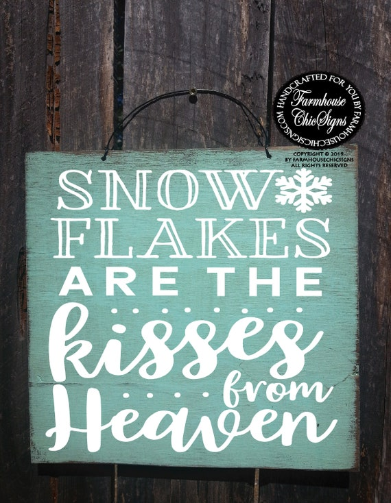 Snowflakes Are Kisses From Heaven Rustic Sign