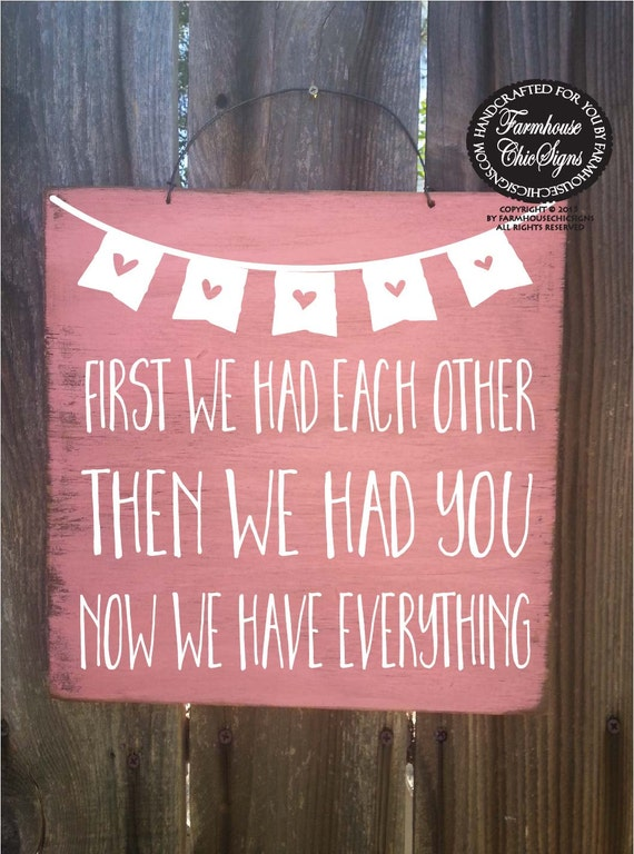 nursery decor, nursery decoration, new baby, first we had each other then we had you now we have everything, baby shower gift, 210