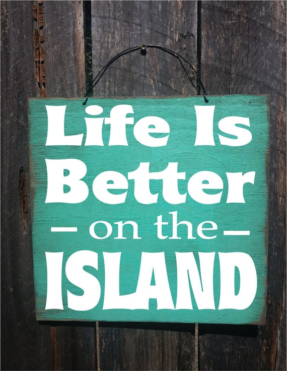 island, life is better on the island, island decor, island art, island life, island living, hawaiian life, hawaii, 147