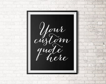 Custom Quote Print - Typography Modern - FREE SHIPPING!