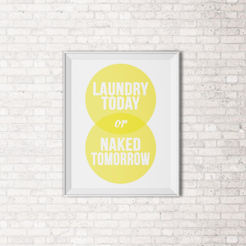 Laundry Today Naked Tomorrow Quote Print Laundry Room Art | Etsy