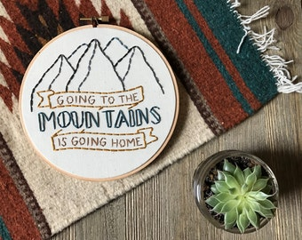 Mountains - John Muir Quote with Mountains - Going to the mountains is going home - Wanderlust - Travel Art - Wall Hanging - Home Decor