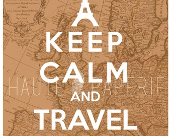 Keep Calm and Travel On Poster Print 8x10 Wall Art
