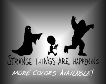 Greystar Paranormal Institute - Strange Things Are Happening Vinyl Car Decal - Ghost Decal - Alien Decal - Bigfoot Decal - Laptop Decal