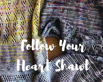 Follow Your Heart Shawl PATTERN, Knitting Pattern, INSTANT DOWNLOAD