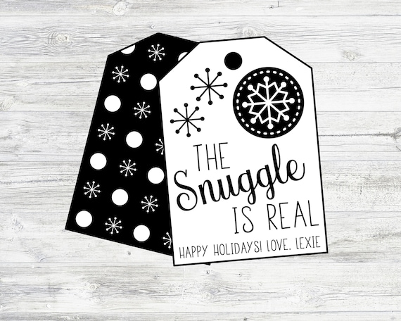 The Snuggle Is Real Tags Personalized Holiday Tags Printable Etsy