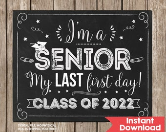 First Day of Senior Year Sign, First Day of 12th Grade Sign, Class of 2022,INSTANT DOWNLOAD, Senior Back to School Sign Chalkboard Printable