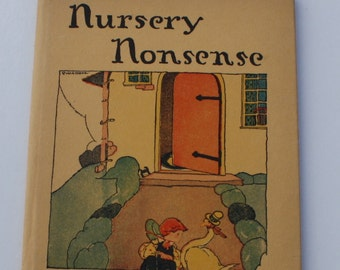 Nursery Nonsense by Kate Douglas Wiggin and Nora Anchibald Smith - Doubleday, Page, and Company - Garden City & New York 1923