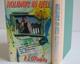 Holidays in Hell by P.J. O'Rourke - Atlantic Monthly Press 1988 - First Edition