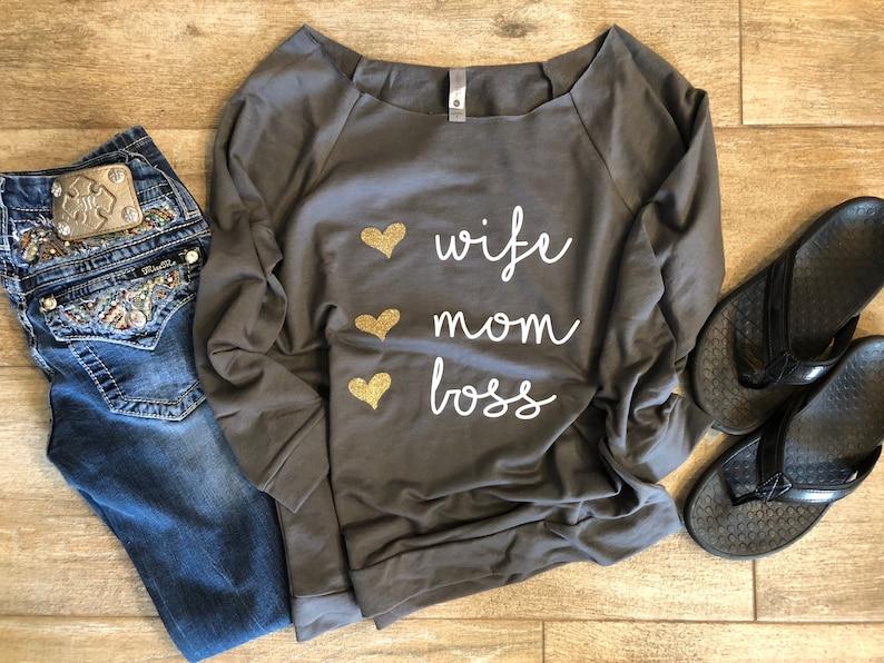 Wife Mom Boss long sleeve slouchy shirt