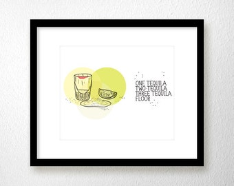 Printable Poster [stampabile] ~ One Tequila, Two Tequila, Three Tequila, Floor.