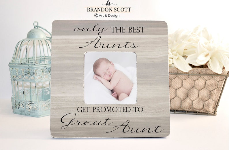 Photo Frame Aunt Gift Gifts for Aunts New Aunt Gift Only The Best Aunts Get Promoted to Great Aunt Pregnancy Reveal Custom Photo Frame