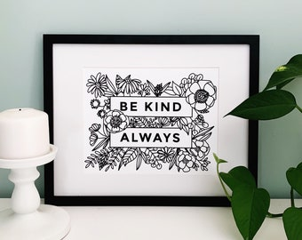 """Floral """"Be Kind Always"""" Print - Inspired by the Kindness of Mister Rogers"""