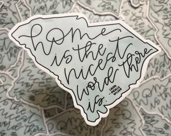 """South Carolina Sticker - Home Sticker - Die Cut State Sticker - """"Home is the nicest word there is."""""""