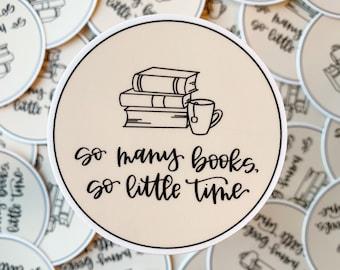 So Many Books, So Little Time Sticker - Vinyl Sticker - Die Cut Sticker