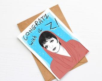 Liza Minnelli Inspired Congratz with a Z! Card