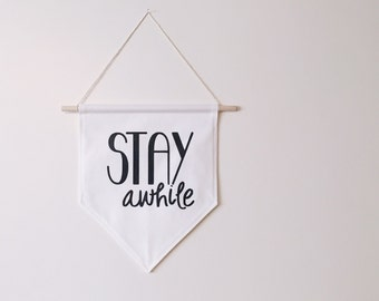 Stay awhile wall banner, wall hanging, wall decor, wall art, home decor, housewarming gift, hospitality gift, fabric wall banner, canvas pen