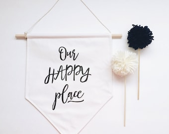 Our happy place wall banner, wall hanging, wall decor, wall art, home decor, housewarming gift, first home gift,fabric wall banner