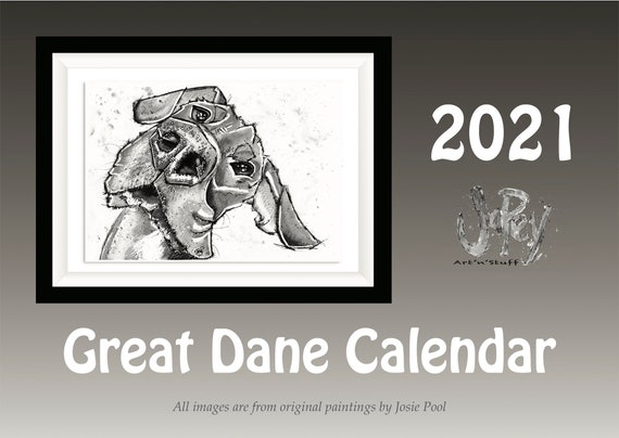 GREAT DANE High Quality CALENDAR with Original Artwork by Josie P   Size A4