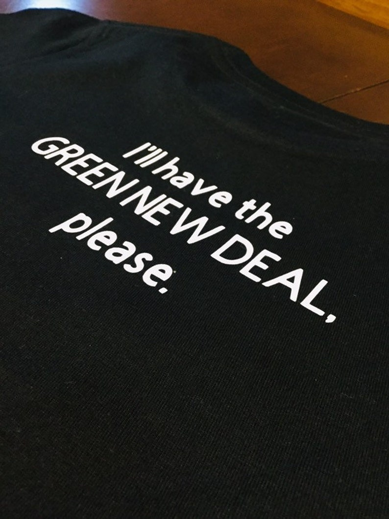 Alexandria Ocasio-Cortez T-Shirt Green New Deal OOAK--FREE SHIPPING