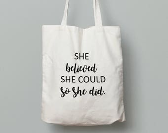 She Believed She Could So She Did | Tote Bag