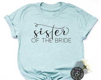 5b75c1963ab6 Sister of the Bride Relaxed Boyfriend Fit Tee /// Sister of the Bride Shirt,  Gift for Sister | #2048-T