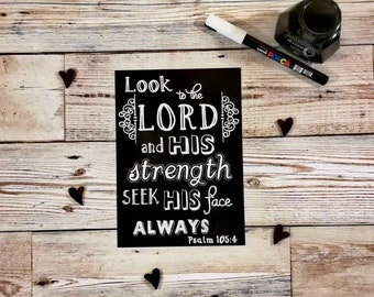 Psalm 105:4 - Chalkboard Style Print - Look to the Lord and His strength - Christian Gift