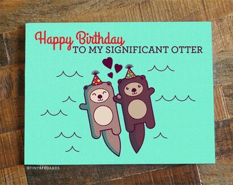 Funny Birthday Card Happy To My Significant Otter