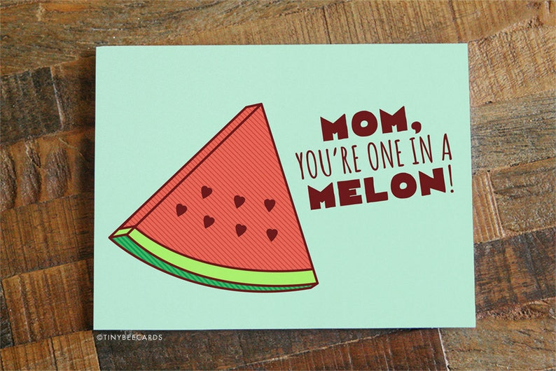 Funny Mothers Day Card One In A Melon