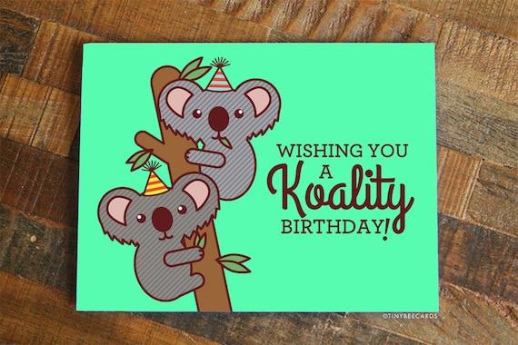 Funny Koala Birthday Card Koality Birthday Bday Etsy