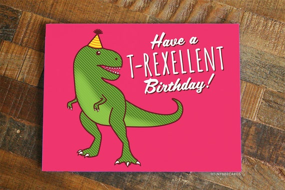 T Rex Birthday Card Have A Rexcellent