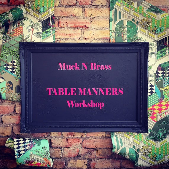 SATURDAY 25Th AUGUST Table Manners workshop