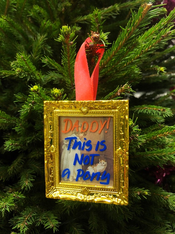 Christmas tree decoration - Daddy This Is Not A Pony