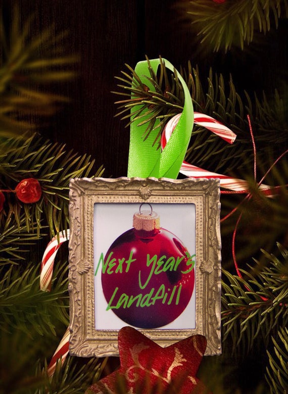 Christmas tree ornament - Next Years Land Fill