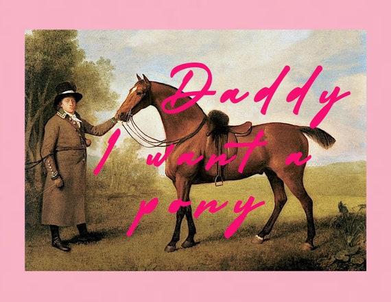 Daddy I Want A Pony print