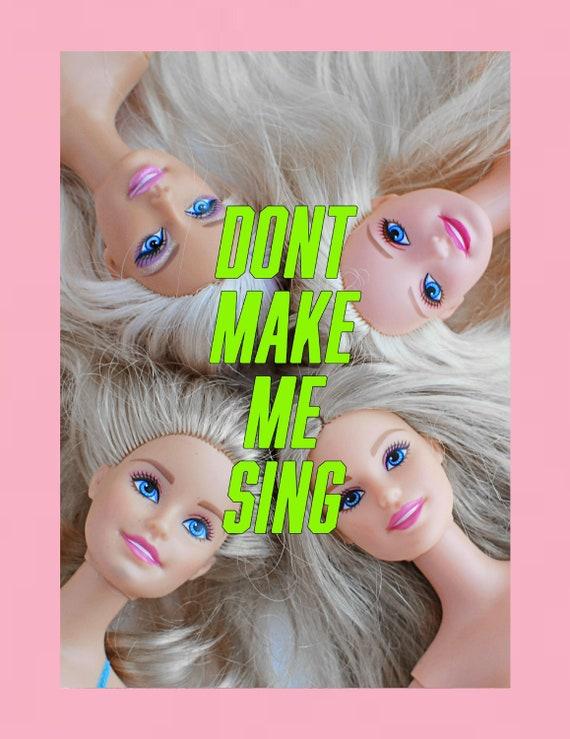 Don't make me sing print