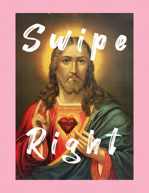 Swipe right for Jesus print