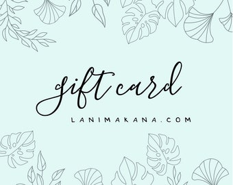 Digital Lani Makana Gift Card - Choose Your Amount