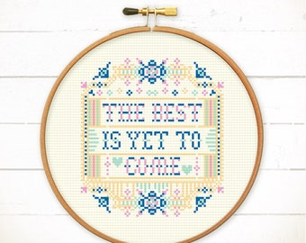 Quote cross stitch pattern, modern cross stitch pdf, funny cross stitch chart, cool cross stitch sampler, embroidery The best is yet to come