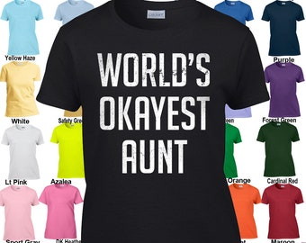 World's Okayest Aunt - Classic Fit Ladies' T-Shirt Sizes XS - 3XL in 21 colors!