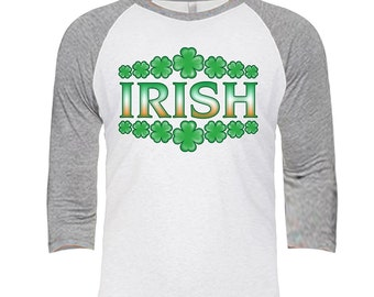 IRISH - Shamrock design - Unisex Tri-Blend 3/4 Sleeve Raglan Baseball T-Shirt - Sizes XS-3XL in 14 Colors!