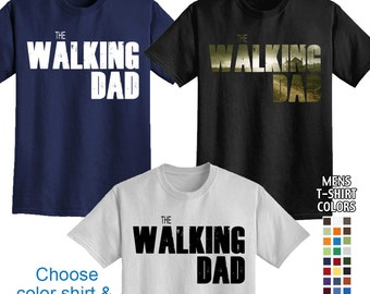 The Walking Dad - Classic Fit Men's T-Shirt Great gift for Father's Day or Birthdays! We carry sizes S - 5XL in 30 Colors!
