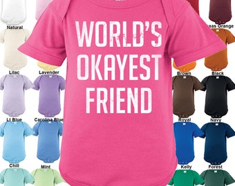 World's Okayest Friend Bodysuit - Boys / Girls