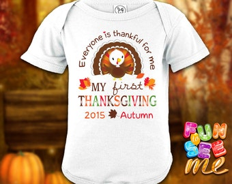 My First (1st) Thanksgiving - Everyone is Thankful for me Bodysuit - Boys / Girls / New Baby / Gift - Personalized with Name & Year