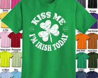 Kiss Me I'm Irish Today - Shamrock design T-Shirt - Adult Unisex - We carry sizes S - 5XL in 30 Colors!