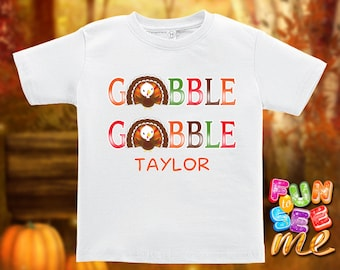 Gobble Gobble - Thanksgiving - Personalized with Name - Tee / Boys / Girls / Infant / Toddler / Youth sizes