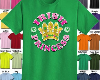 IRISH - Princess T-Shirt - Adult Unisex - We carry sizes S - 5XL in 30 Colors!