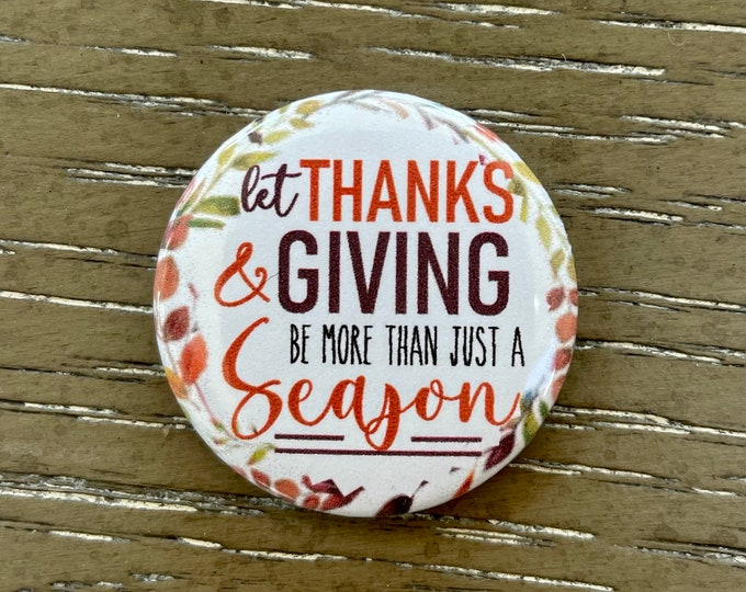Let Thanksgiving Be More Than Just a Season Needle Minder Magnet - Great gift