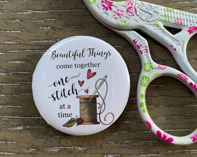 Beautiful Things are made One Stitch at a Time- Needle Minder Magnet --Gift or Stocking Stuffer for Stitchers